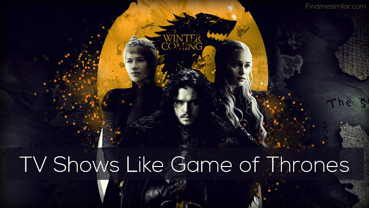 Best TV Shows Like Game of Thrones, GOT Recommendations
