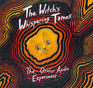 The Ocular Audio Experiment - The Witch's Whispering Tomes (pt.1 & pt.2)
