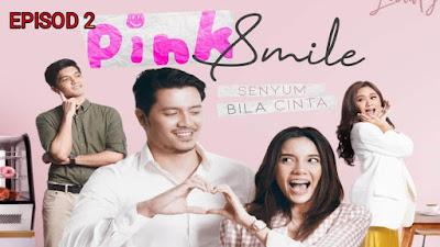 Tonton Drama Pink Smile Episod 2