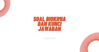 Contoh Soal Biokimia dan Kunci Jawaban pdf docs