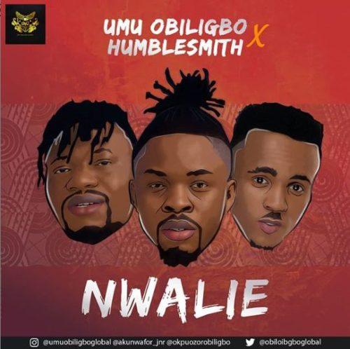 Umu Obiligbo Nwalie Ft Humblesmith mp3 download