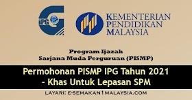 PISMP : Permohonan IPG Untuk Lepasan SPM Tahun 2021