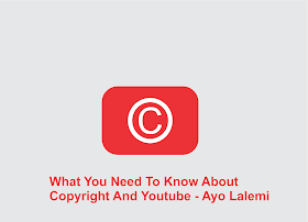 What You Need To Know About Copyright And YouTube
