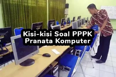 Kisi-kisi Soal P3K (PPPK) Pranata Komputer
