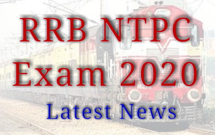 RRB NTPC 2020 Exam Date, Admit Card Latest News