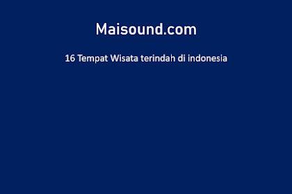 16 Tempat Wisata terindah di indonesia