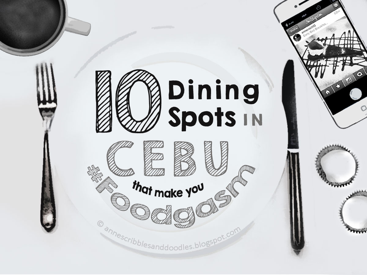 10 Dining Spots in Cebu that Make You #Foodgasm