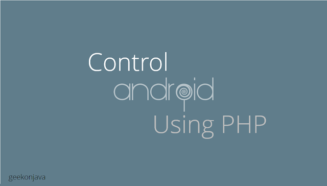 Sawan On Java — Control an Android Phone using PHP
