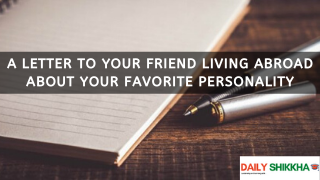 A letter to your friend living abroad about your favorite personality