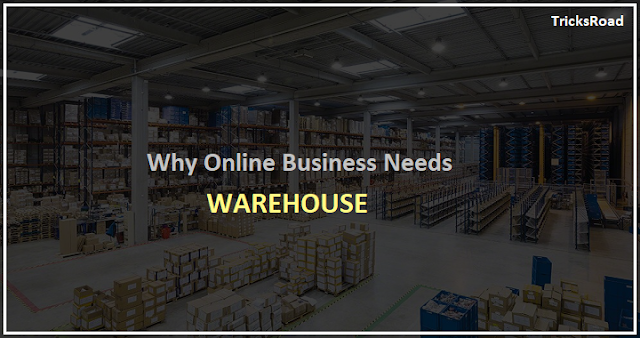 Why Online Business Need Warehouse