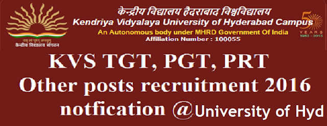 KVS,TGT, PGT, PRT, Other posts recruitment 2016 notfication @Hyderabad