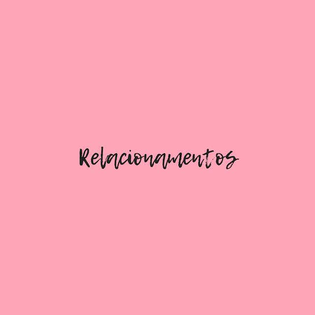 Reflexões sobre Relacionamentos
