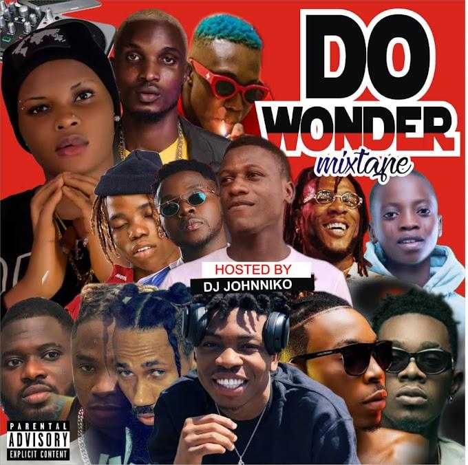 [Mixtape] DJ Johnniko Omologo – Do Wonder