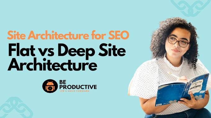 Website Architecture for SEO - Flat vs Deep Site Architecture