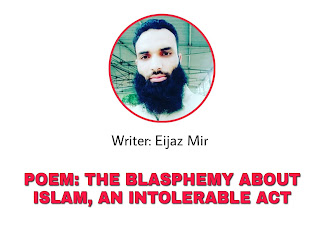 POEM: THE BLASPHEMY ABOUT ISLAM, AN INTOLERABLE ACT.