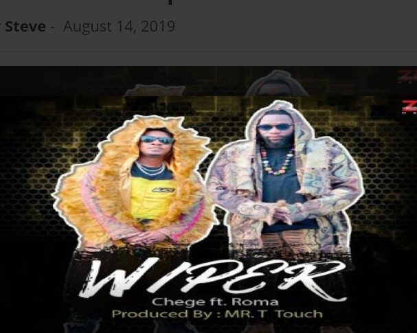 Audio | Chege Ft Roma – Wiper | Download Mp3