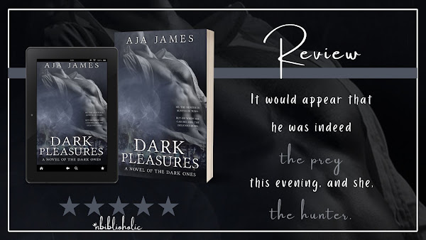 Dark Pleasures by Aja James