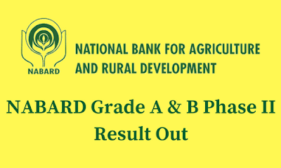 NABARD Grade A & B Phase II- Result Out