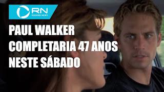 Paul Walker completaria 47 anos - Homem invade casa e entra em piscina - Bares do Rio de Janeiro lotam