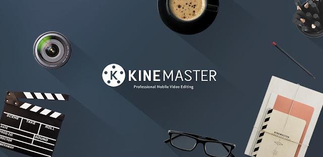 تحميل تطبيق KineMaster Pro - Video Editor أفضل وأقوى تطبيقات تحرير ملفات الفيديو لنظام التشغيل الاندرويد