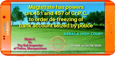 Magistrate has powers u/s.451 and 457 of Cr.P.C. to order de-freezing of bank account seized by police