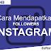 5 Cara Mendapatkan Followers Instagram Baru (Aktif)