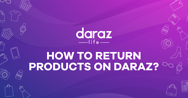 How To Return Your Product on daraz.com.bd, product retur,  flagbd.com, flagbd, flag