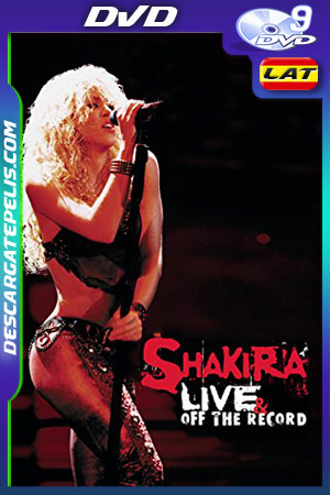 Shakira: Live and Off the Record (2004) DVD9