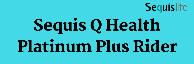 asuransi sequis q health platinum rider