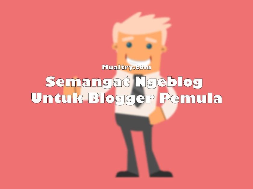 Tips anti malas agar semangat dalam dunia blogging