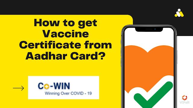 How to get Vaccine Certificate from Aadhar Card? | आधार कार्ड से वैक्सीन सर्टिफिकेट कैसे प्राप्त करें?