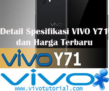 Detail Spesifikasi VIVO Y71 dan Harga Terbaru