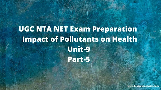 UGC NTA NET Exam Preparation | Impact of Pollutants on Health| Unit-9| Part-5|