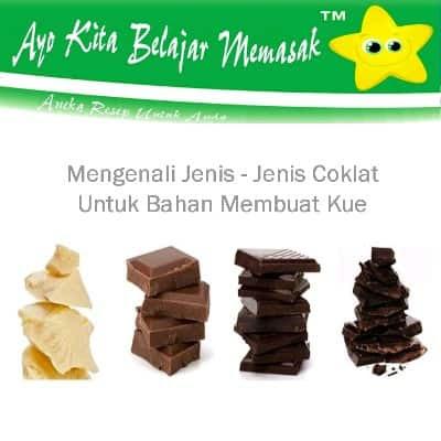 Jenis - Jenis Coklat Untuk Bikin Kue