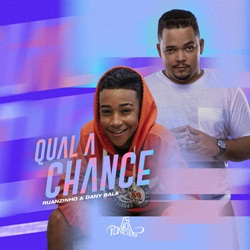 Baixar Qual a Chance - Ruanzinho e Dany Bala Mp3