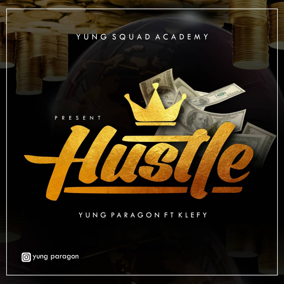 [Music] Yung Paragon ft Klefy - Hustle (prod. Nolimits)