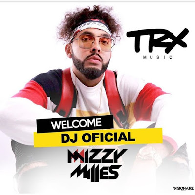 Mizzy Willes novo Dj oficial do grupo Trx Music