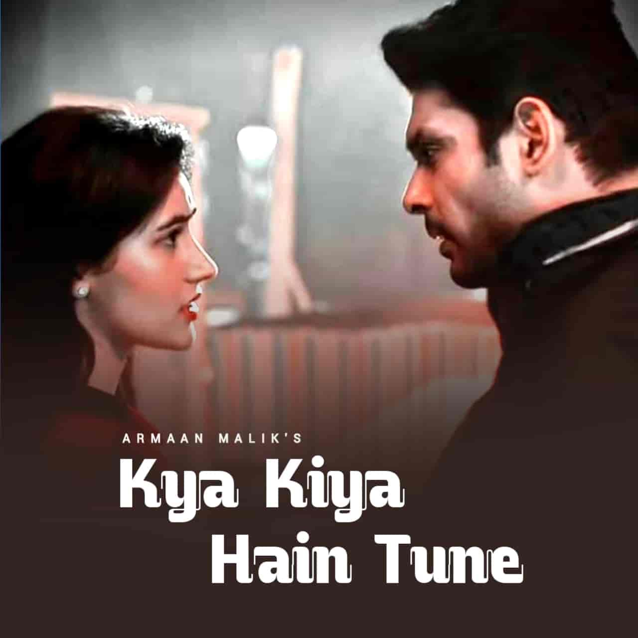 Kya Kiya Hain Tune Hindi Song Lyrics Armaan Malik From Album Broken But Beautiful Season 3