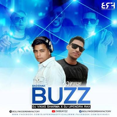 Buzz (Remix) DJ Vikas Sharma x DJ Upendra RaX