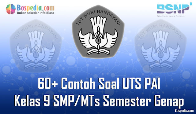 60+ Contoh Soal UTS PAI Kelas 9 SMP/MTs Semester Genap Terbaru