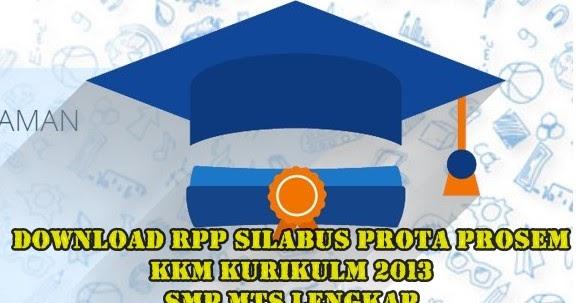 Download Rpp Silabus Prota Prosem Kkm Kurikulm 2013 Smp Mts Lengkap Tahun Ajaran 2019 2020 Makalah Pedia