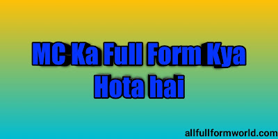 MC ka Full Form kya hai