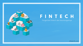 Pengertian Fintech dan Keuntungannya