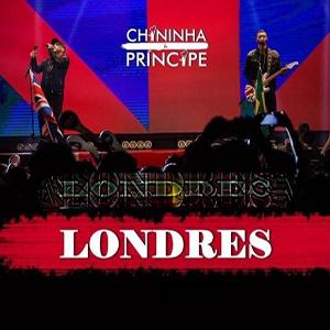 Chininha e Príncipe – CD Londres Ao Vivo (2017)