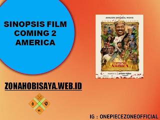 Sinopsis Film Terbaru 2021 Coming 2 America