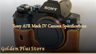 Sony A7R Mark IV Camera Specifications