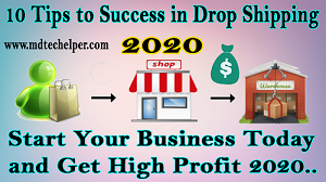 Top 10 tips for Success in Drop Shipping 2020