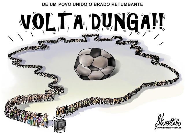 Charge do dia: Volta Dunga!