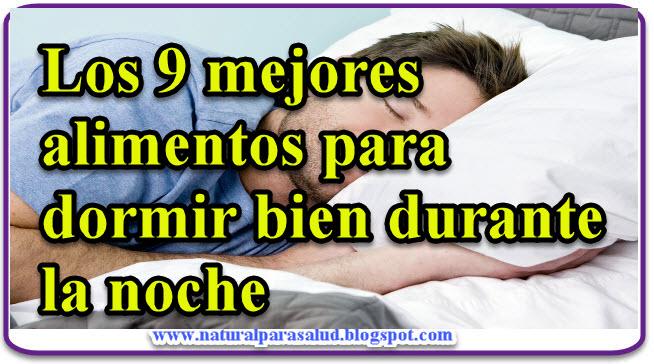 Los 9 mejores alimentos para dormir bien durante la noche