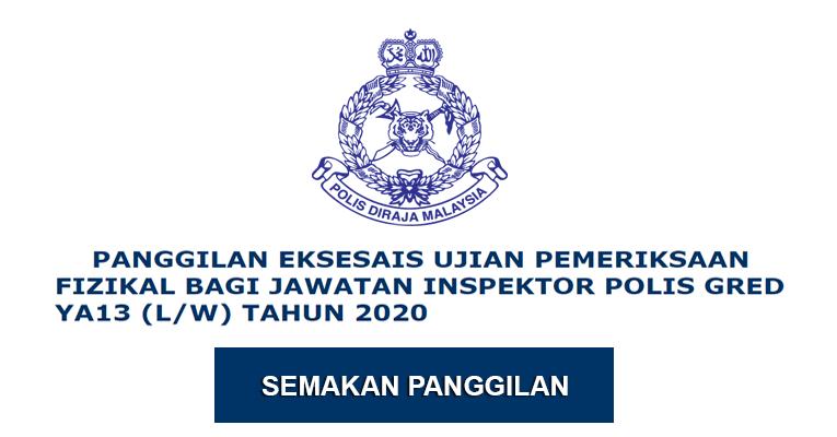 Panggilan Eksesais Ujian Pemeriksaan Fizikal Inspektor Polis YA13 Tahun 2020